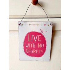 'Live With No Regrets' - Hanging metal plaque